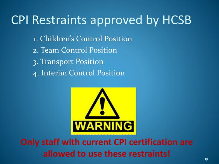 CPI Restraints approved by HCSB