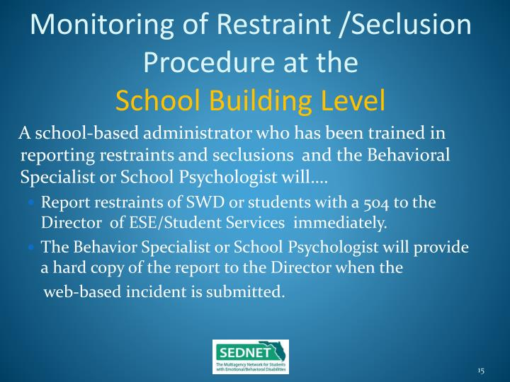 Monitoring of Restraint /Seclusion Procedure at the