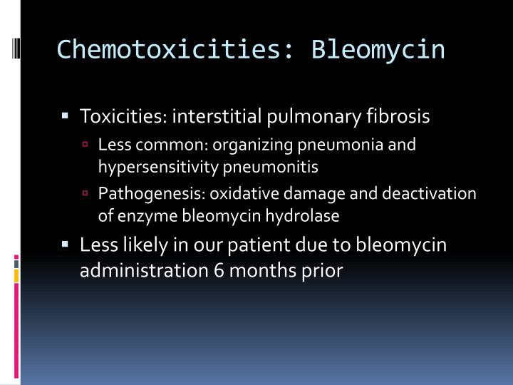Chemotoxicities: Bleomycin