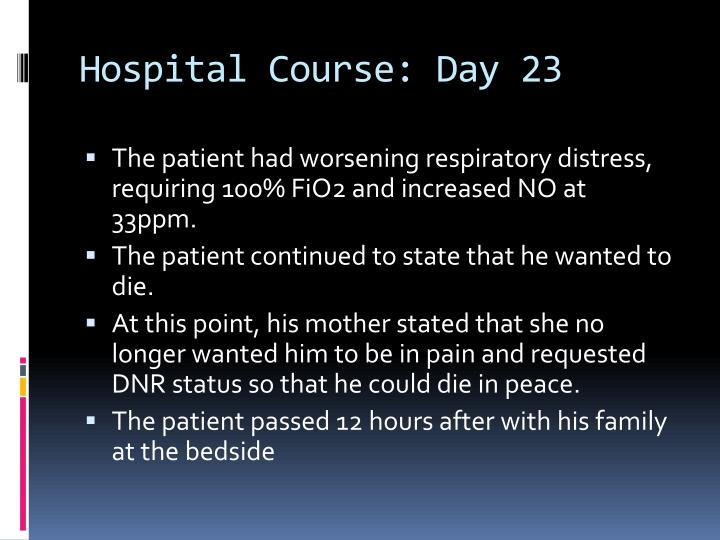 Hospital Course: Day 23