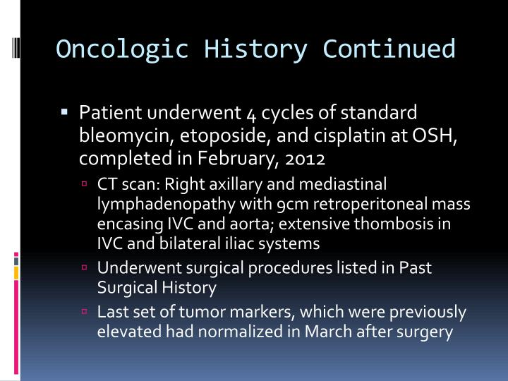 Oncologic History Continued