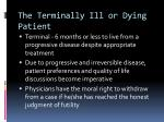the terminally ill or dying patient