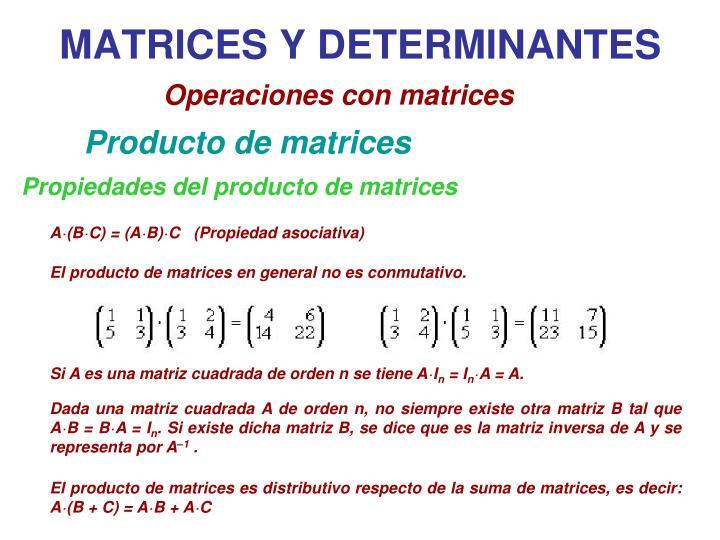 El producto de matrices en general no es conmutativo.
