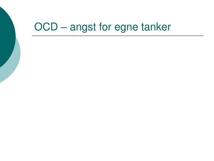 OCD – angst for egne tanker