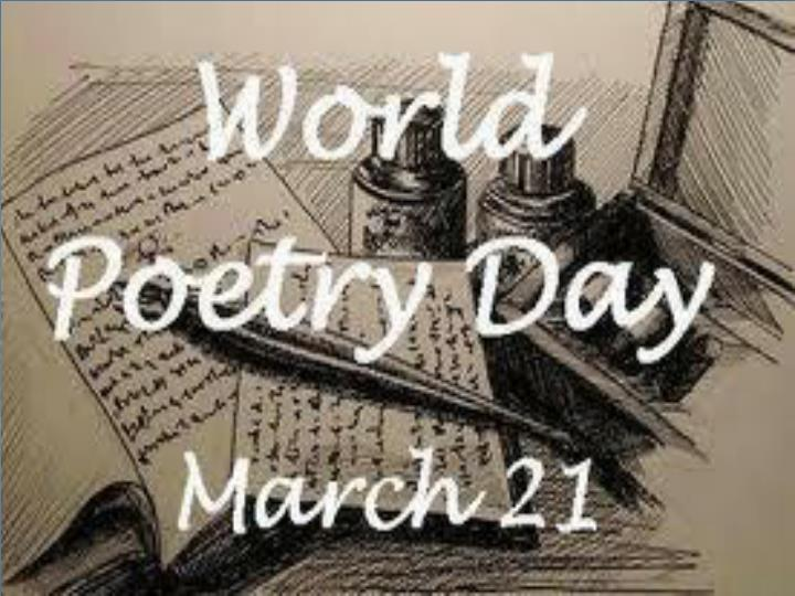 THE WORLD POETRY DAY
