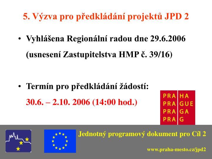 5. Výzva pro předkládání projektů JPD 2