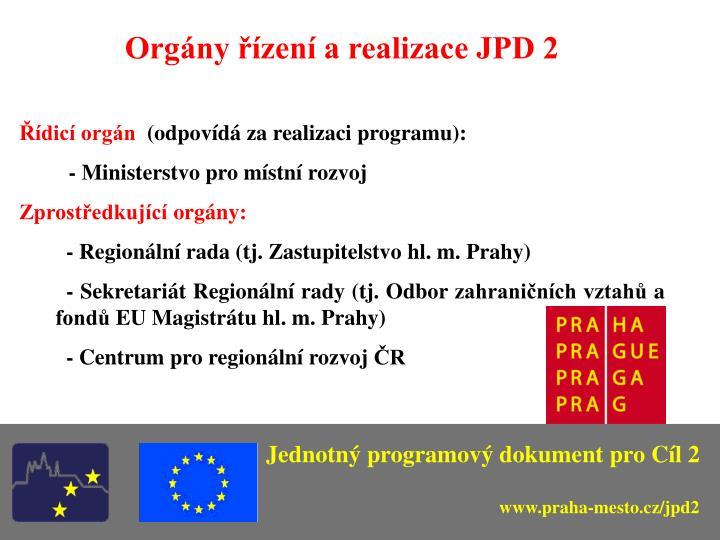 Orgány řízení a realizace JPD 2
