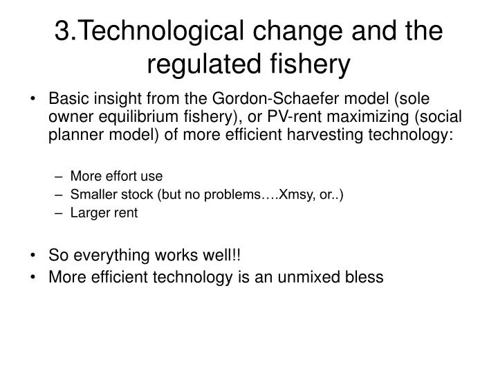 3.Technological change and the regulated fishery