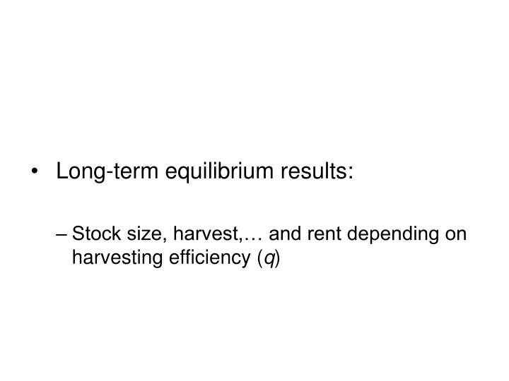 Long-term equilibrium results: