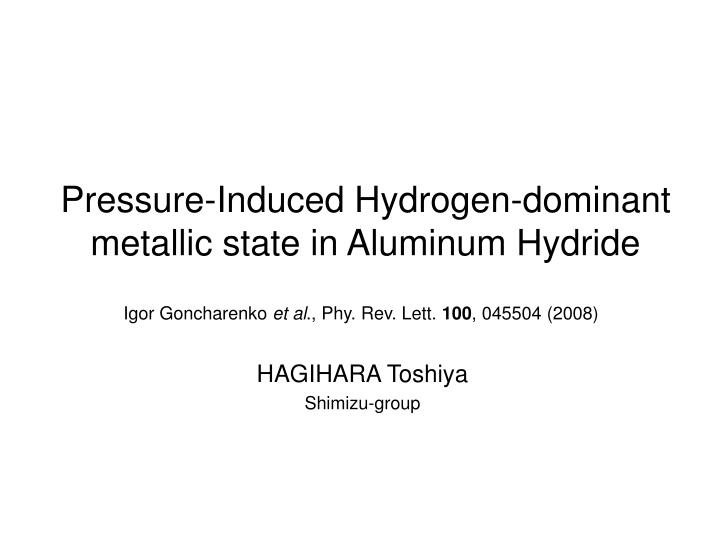 pressure induced hydrogen dominant metallic state in aluminum hydride