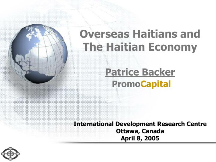 Overseas haitians and the haitian economy patrice backer promo capital
