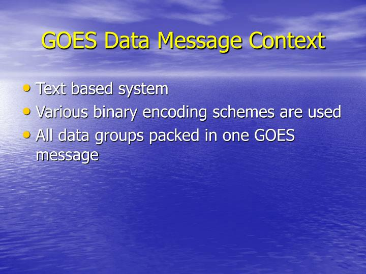 GOES Data Message Context