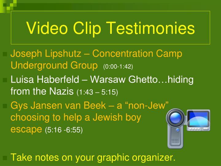 Video Clip Testimonies