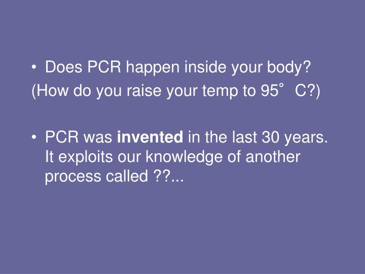 Does PCR happen inside your body?