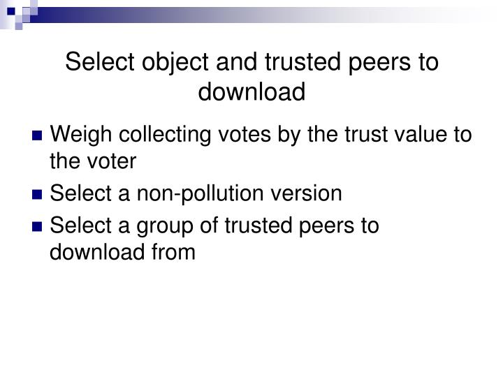 Select object and trusted peers to download