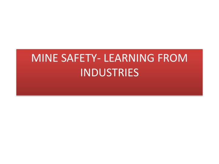 Mine safety learning from industries