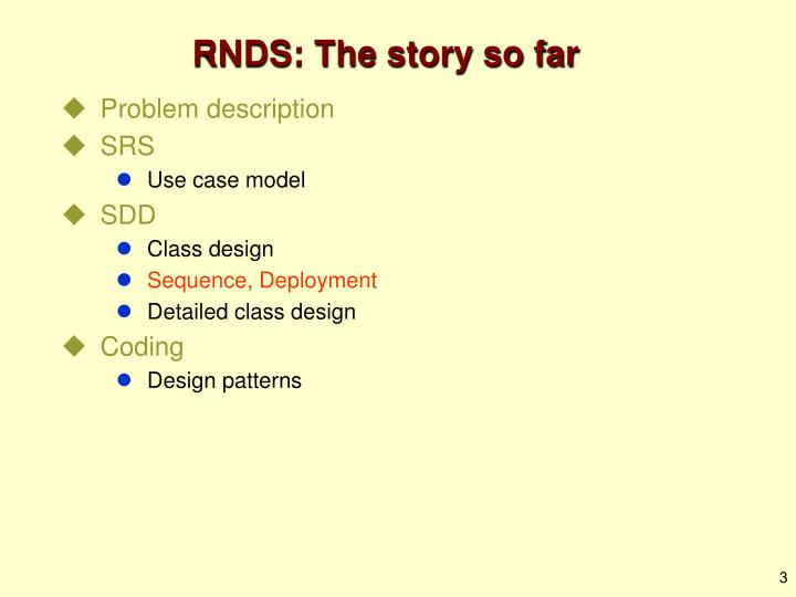 RNDS: The story so far