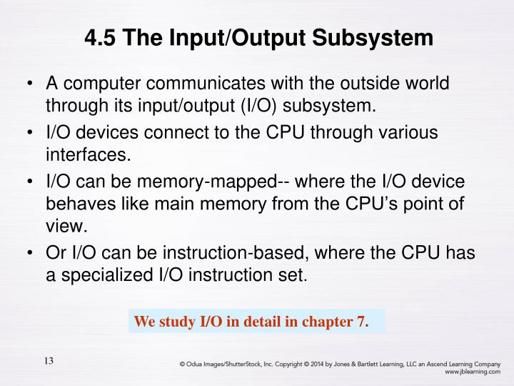 4.5 The Input/Output Subsystem