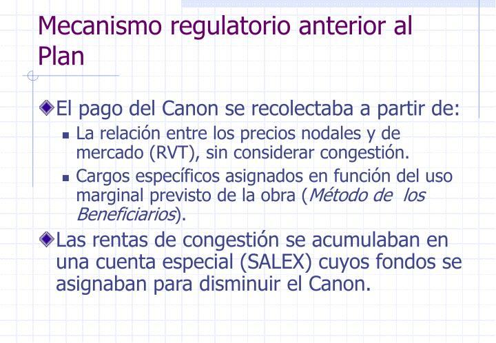 Mecanismo regulatorio anterior al Plan