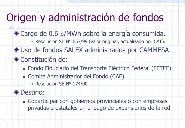 Origen y administración de fondos