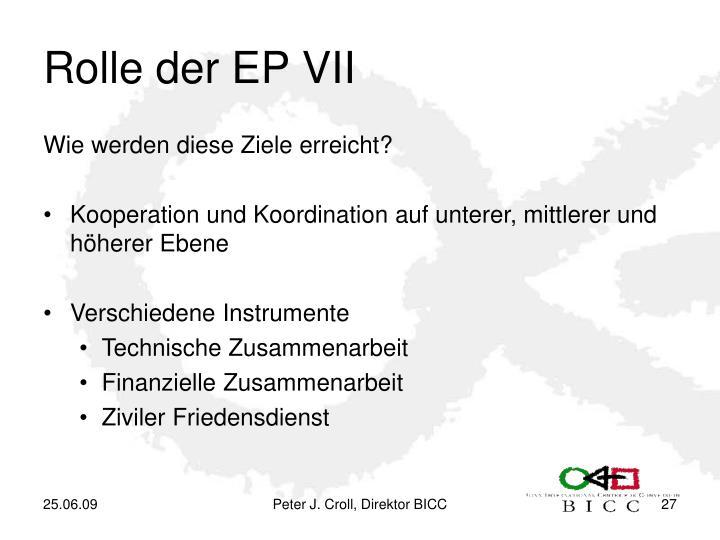 Rolle der EP VII