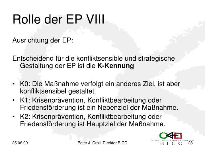 Rolle der EP VIII