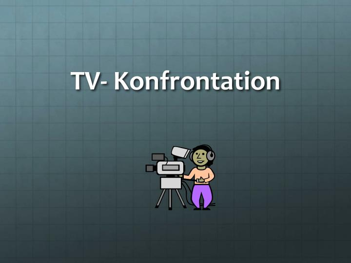 TV- Konfrontation