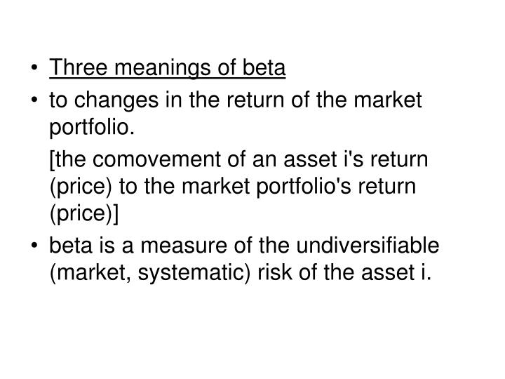 Three meanings of beta
