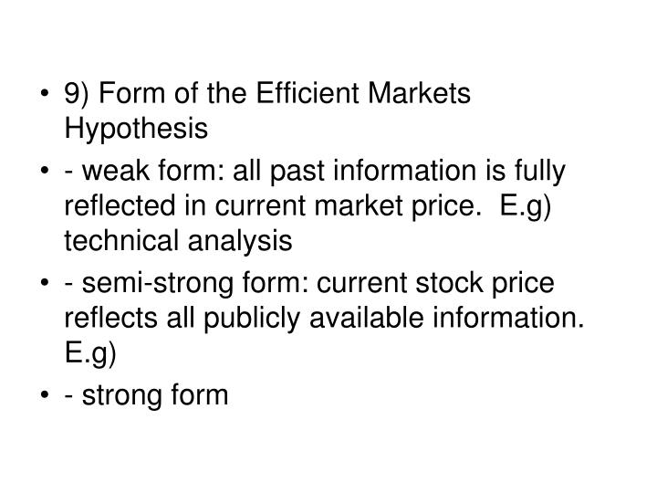 9) Form of the Efficient Markets Hypothesis