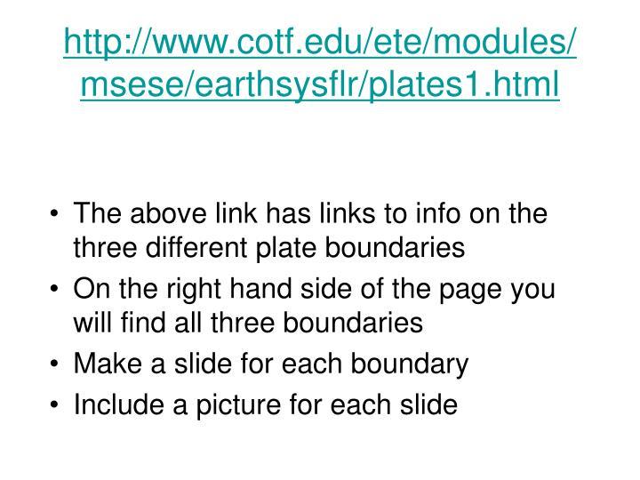 http://www.cotf.edu/ete/modules/msese/earthsysflr/plates1.html