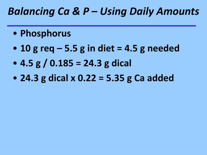 Balancing Ca & P – Using Daily Amounts