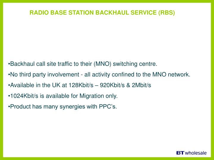 RADIO BASE STATION BACKHAUL SERVICE (RBS)