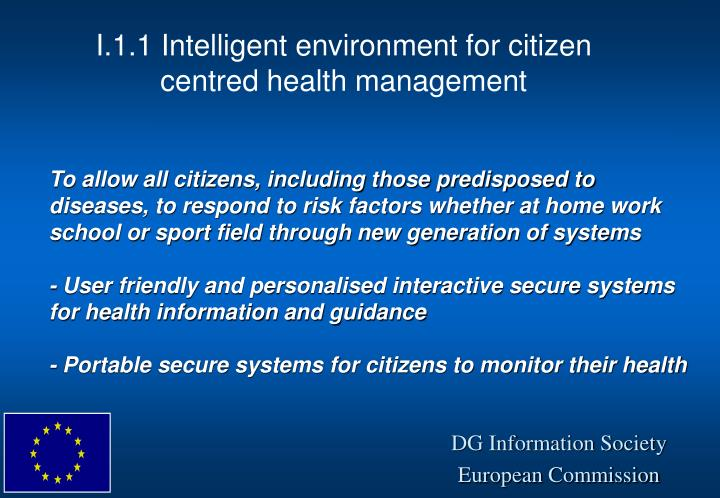 To allow all citizens, including those predisposed to diseases, to respond to risk factors whether at home work school or sport field through new generation of systems