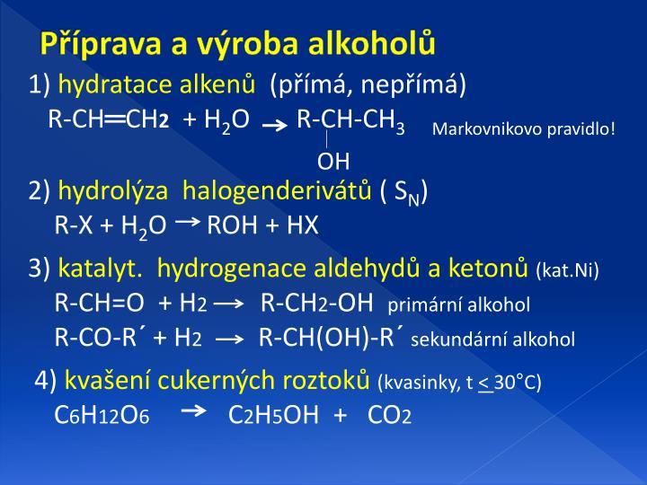 Příprava a výroba alkoholů