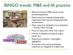 bingo trends m e and ia practice