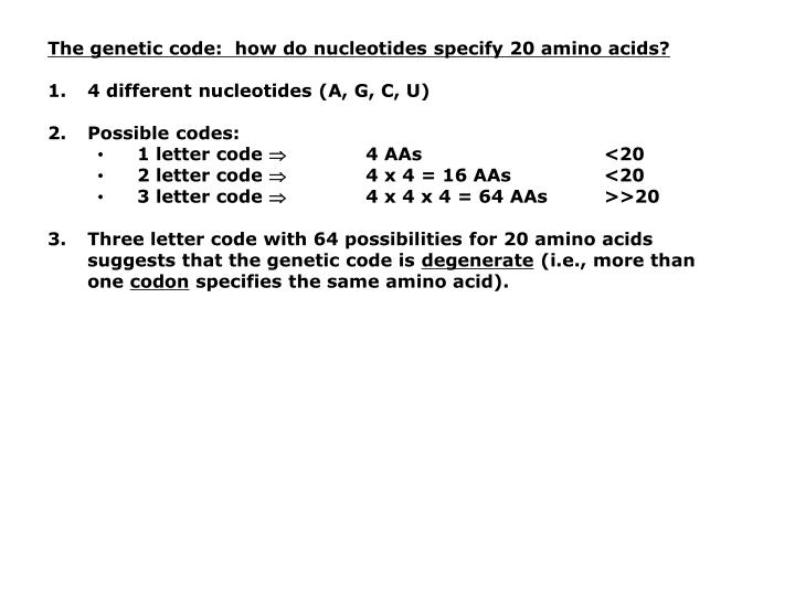The genetic code:  how do nucleotides specify 20 amino acids?