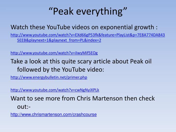 """Peak everything"""
