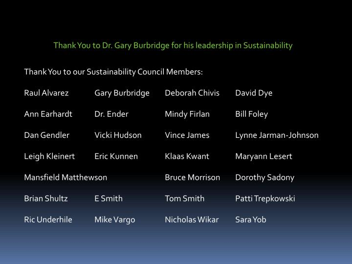 Thank You to Dr. Gary Burbridge for his leadership in Sustainability