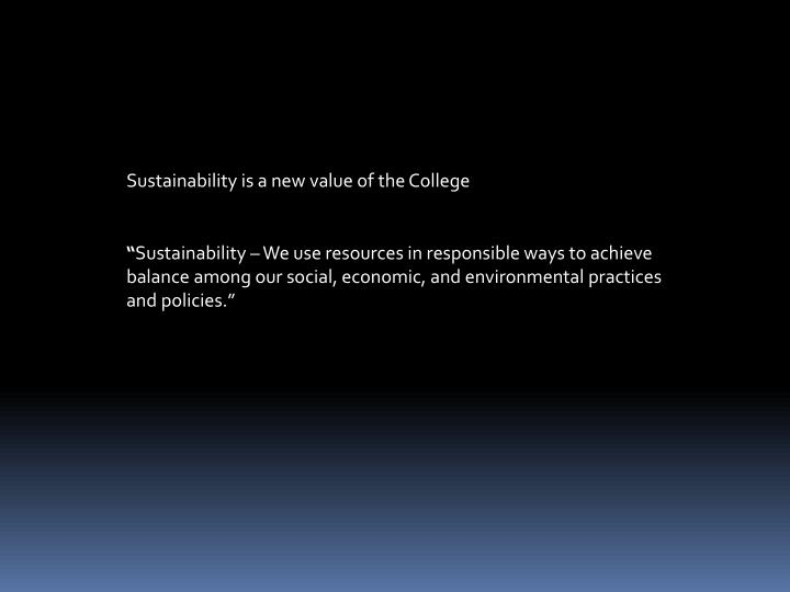 Sustainability is a new value of the College