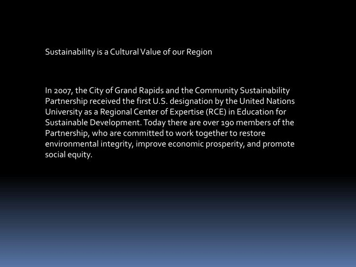 Sustainability is a Cultural Value of our Region