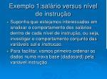 exemplo 1 sal rio versus n vel de instru o