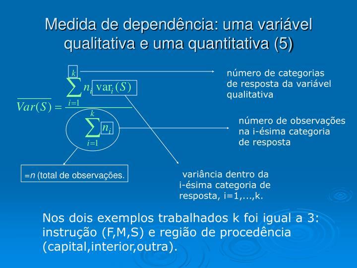 Medida de dependência: uma variável qualitativa e uma quantitativa (5)