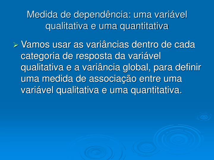 Medida de dependência: uma variável qualitativa e uma quantitativa