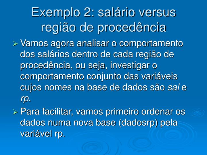 Exemplo 2: salário versus região de procedência