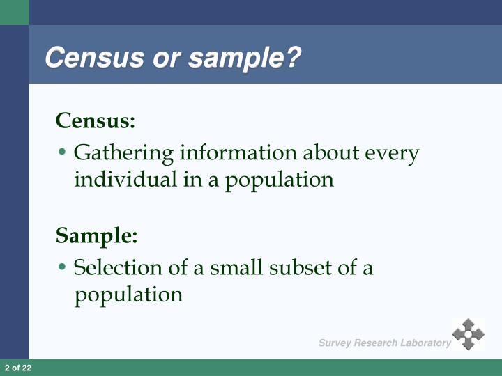 Census or sample?