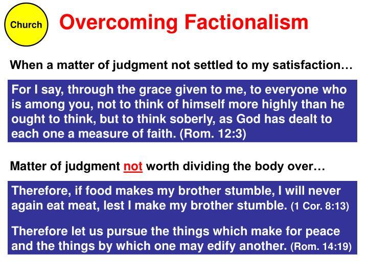 Overcoming Factionalism