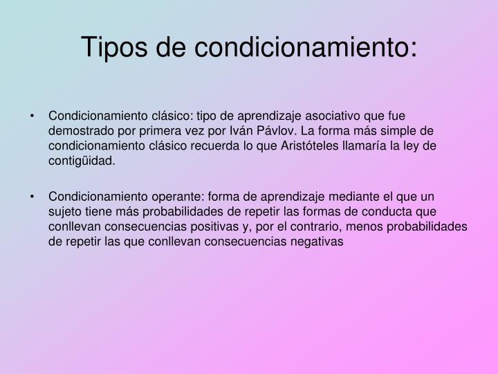 Tipos de condicionamiento: