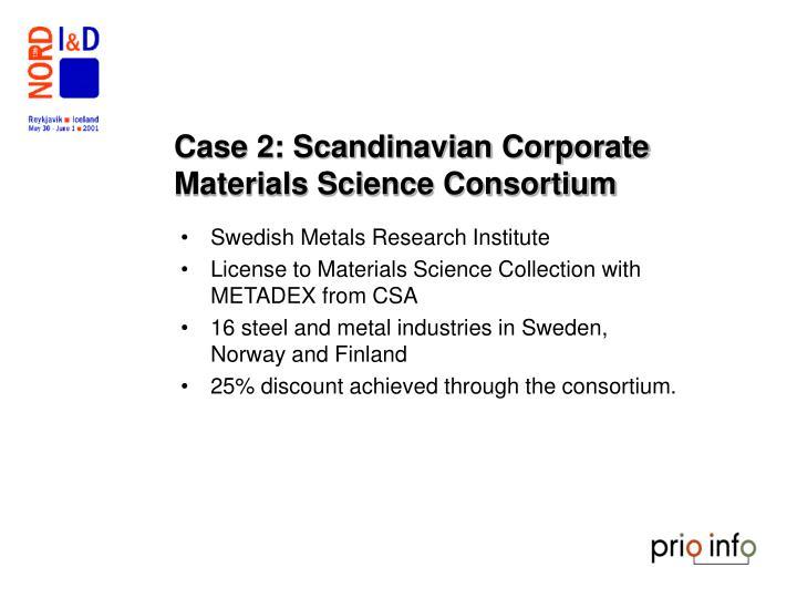 Case 2: Scandinavian Corporate