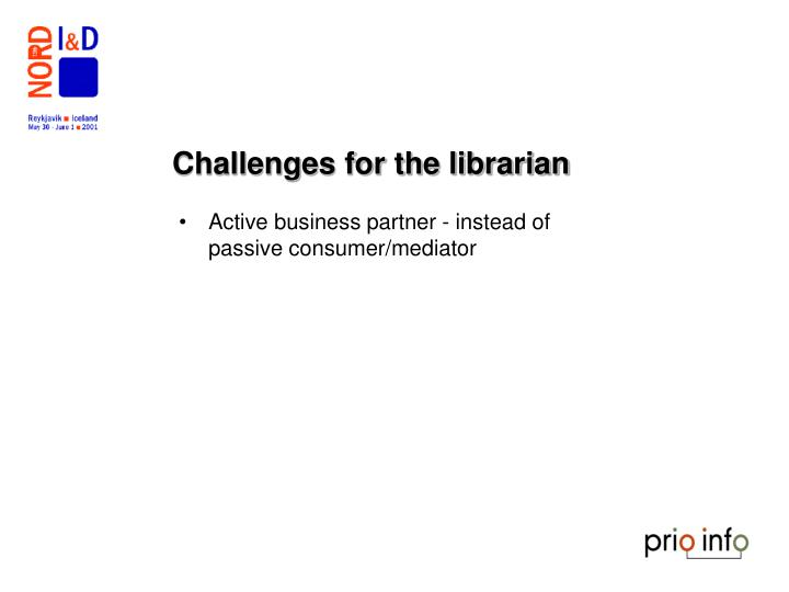 Challenges for the librarian