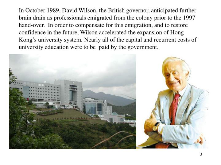 In October 1989, David Wilson, the British governor, anticipated further brain drain as professional...